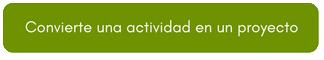 Convertir una actividad en un proyecto